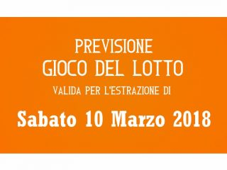 Previsione Lotto 10 Marzo 2018