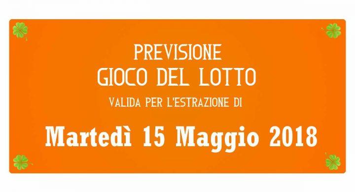 Previsione Lotto 15 Maggio 2018