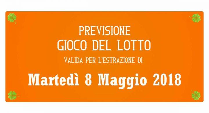 Previsione Lotto 8 Maggio 2018
