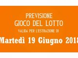 Previsione Lotto 19 Giugno 2018