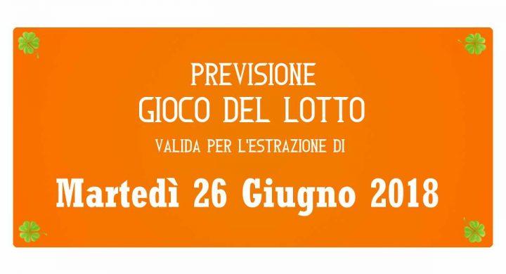 Previsione Lotto 26 Giugno 2018