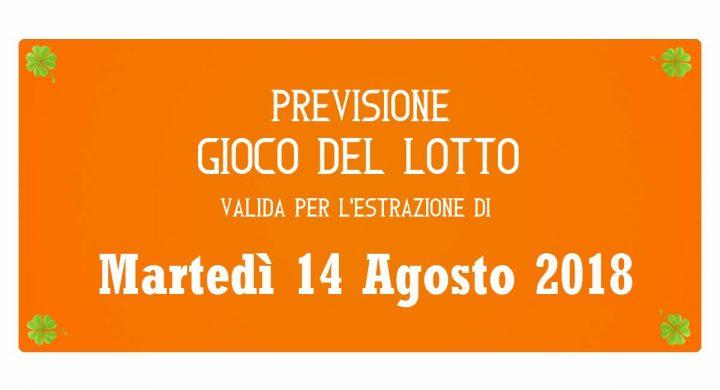 Previsione Lotto 14 Agosto 2018