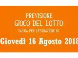 Previsione Lotto 16 Agosto 2018