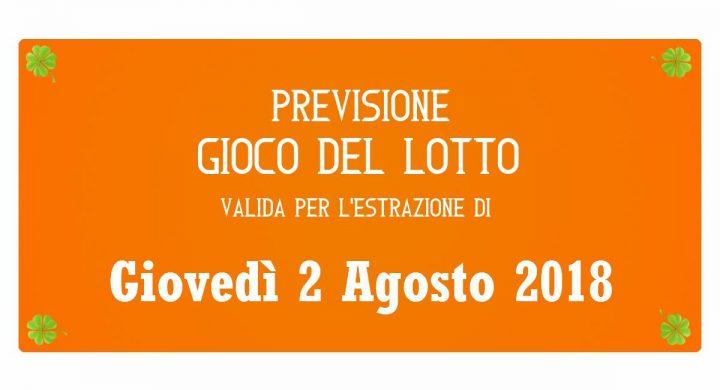 Previsione Lotto 2 Agosto 2018