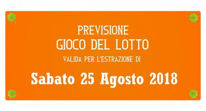 Previsione Lotto 25 Agosto 2018