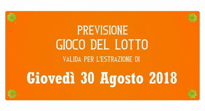 Previsione Lotto 30 Agosto 2018