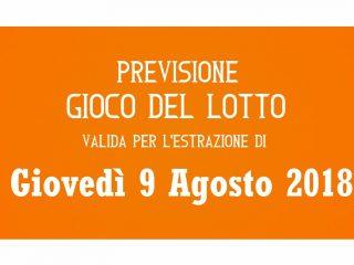 Previsione Lotto 9 Agosto 2018