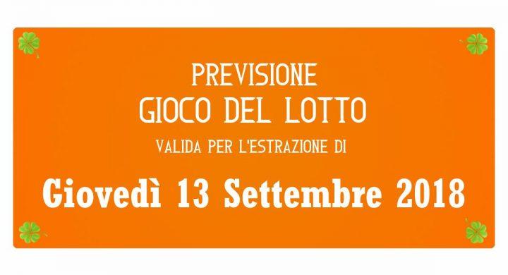 Previsione Lotto 13 Settembre 2018