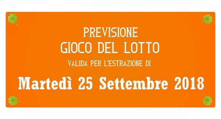 Previsione Lotto 25 Settembre 2018