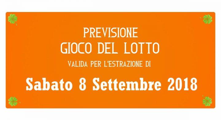 Previsione Lotto 8 Settembre 2018