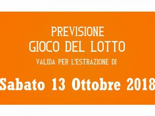 Previsione Lotto 13 Ottobre 2018