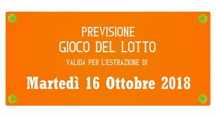 Previsione Lotto 16 Ottobre 2018