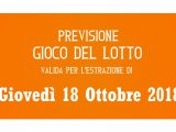 Previsione Lotto 18 Ottobre 2018