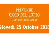 Previsione Lotto 25 Ottobre 2018