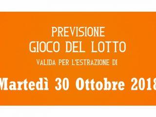 Previsione Lotto 30 Ottobre 2018