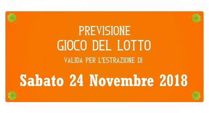 Previsione Lotto 24 Novembre 2018