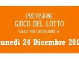 Previsione Lotto 24 Dicembre 2018