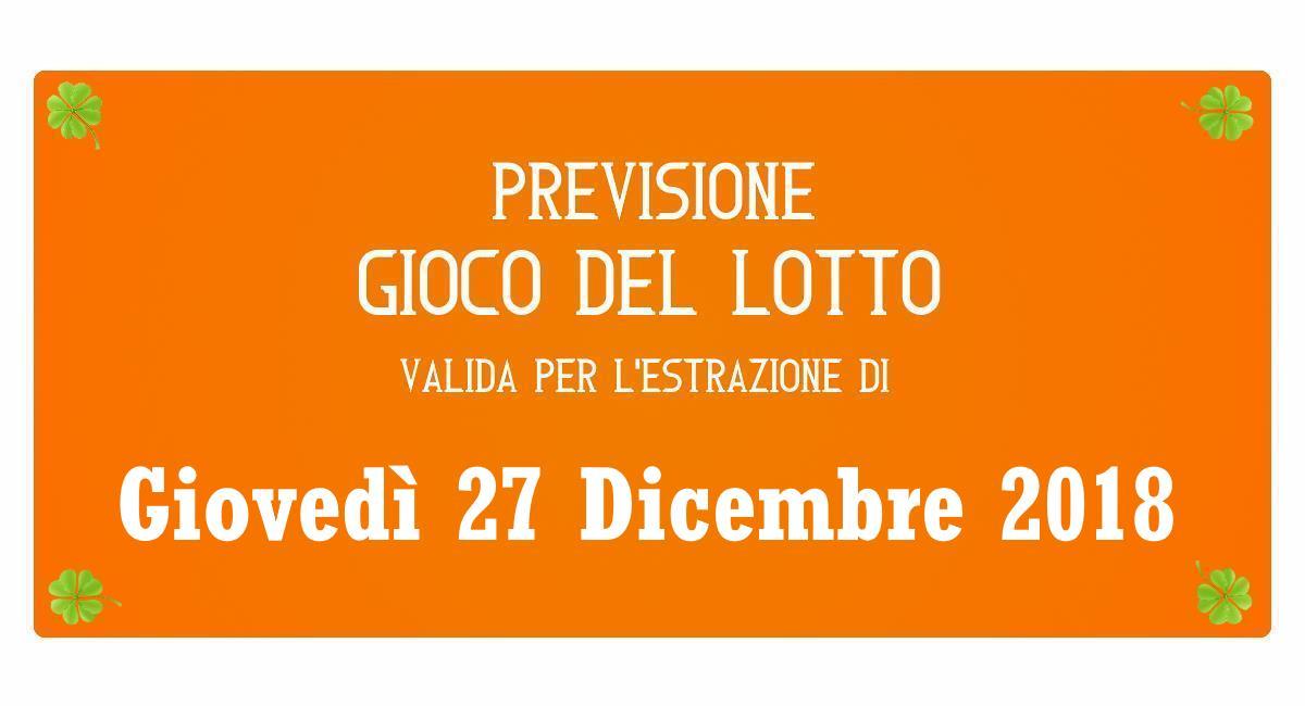 Previsione Lotto 27 Dicembre 2018