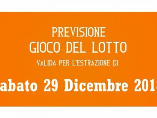Previsione Lotto 29 Dicembre 2018