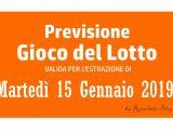Previsione Lotto 15 Gennaio 2019