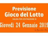 Previsione Lotto 24 Gennaio 2019