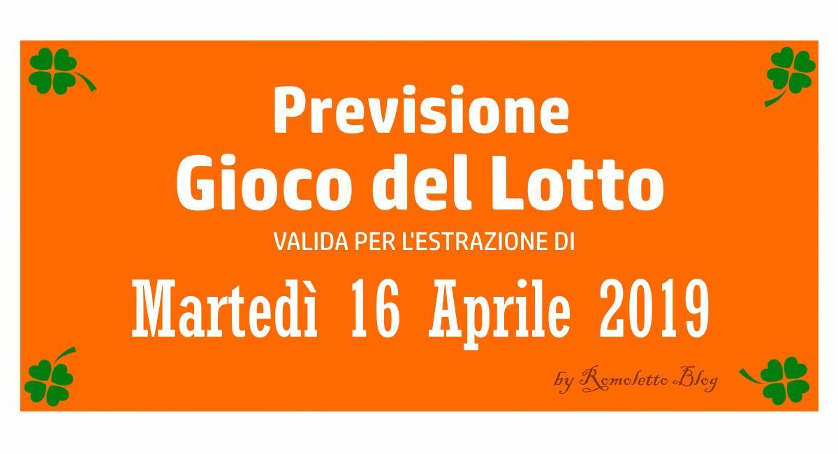 Previsione Lotto 16 Aprile 2019
