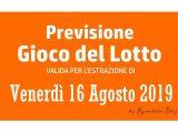 Previsione Lotto 16 Agosto 2019