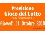 Previsione Lotto 31 Ottobre 2019
