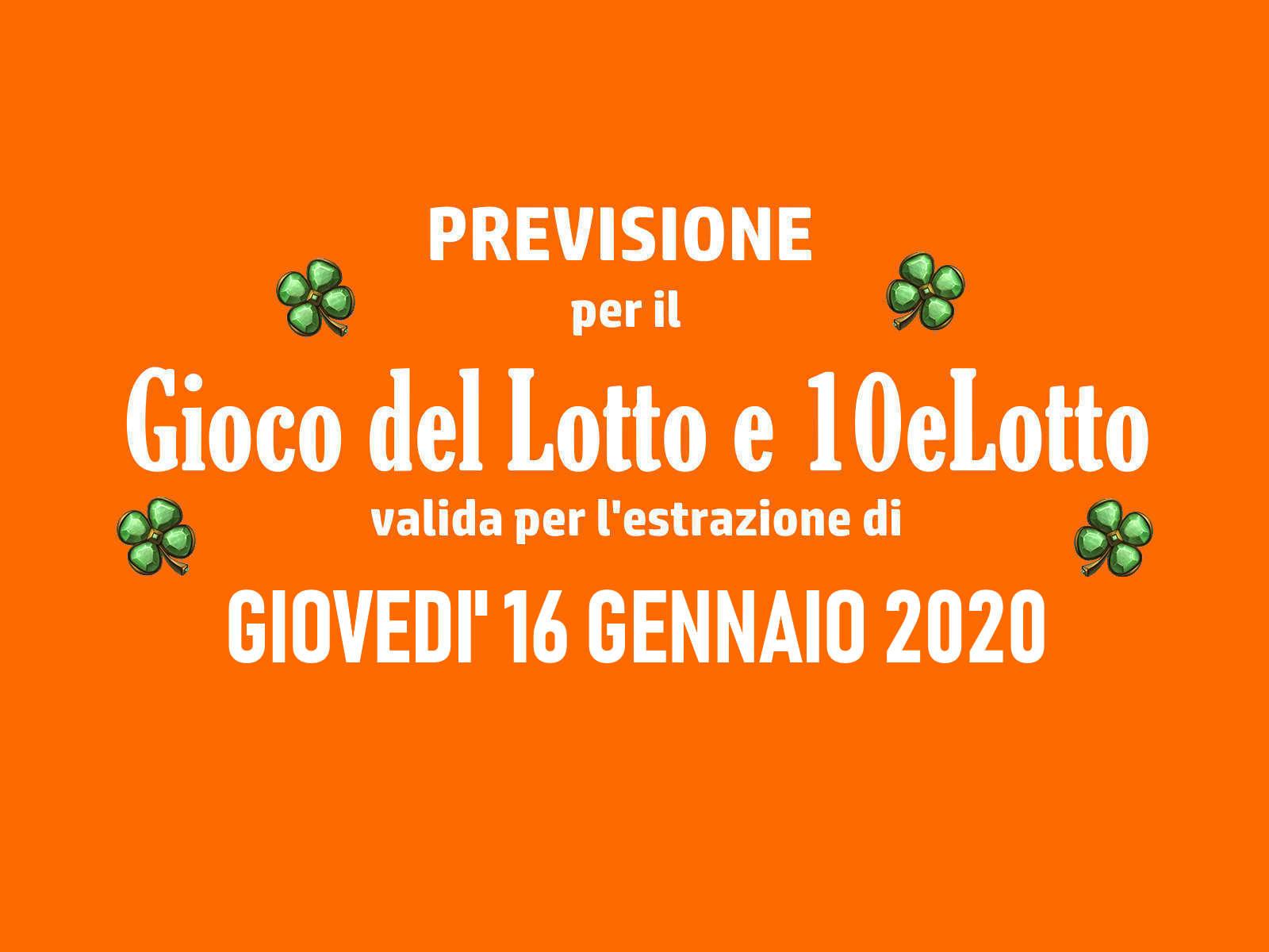 Previsione Lotto 16 Gennaio 2020