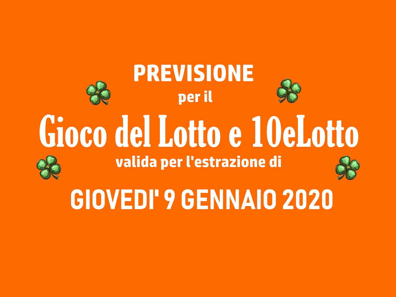 Previsione Lotto 9 Gennaio 2020