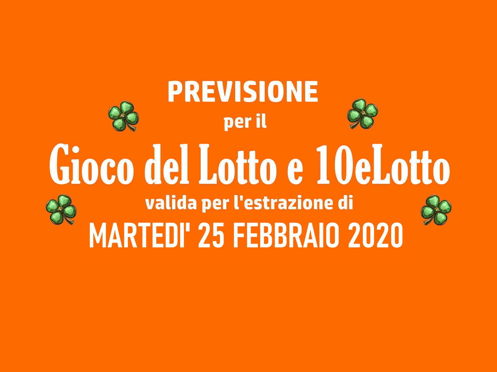 Previsione Lotto 25 Febbraio 2020