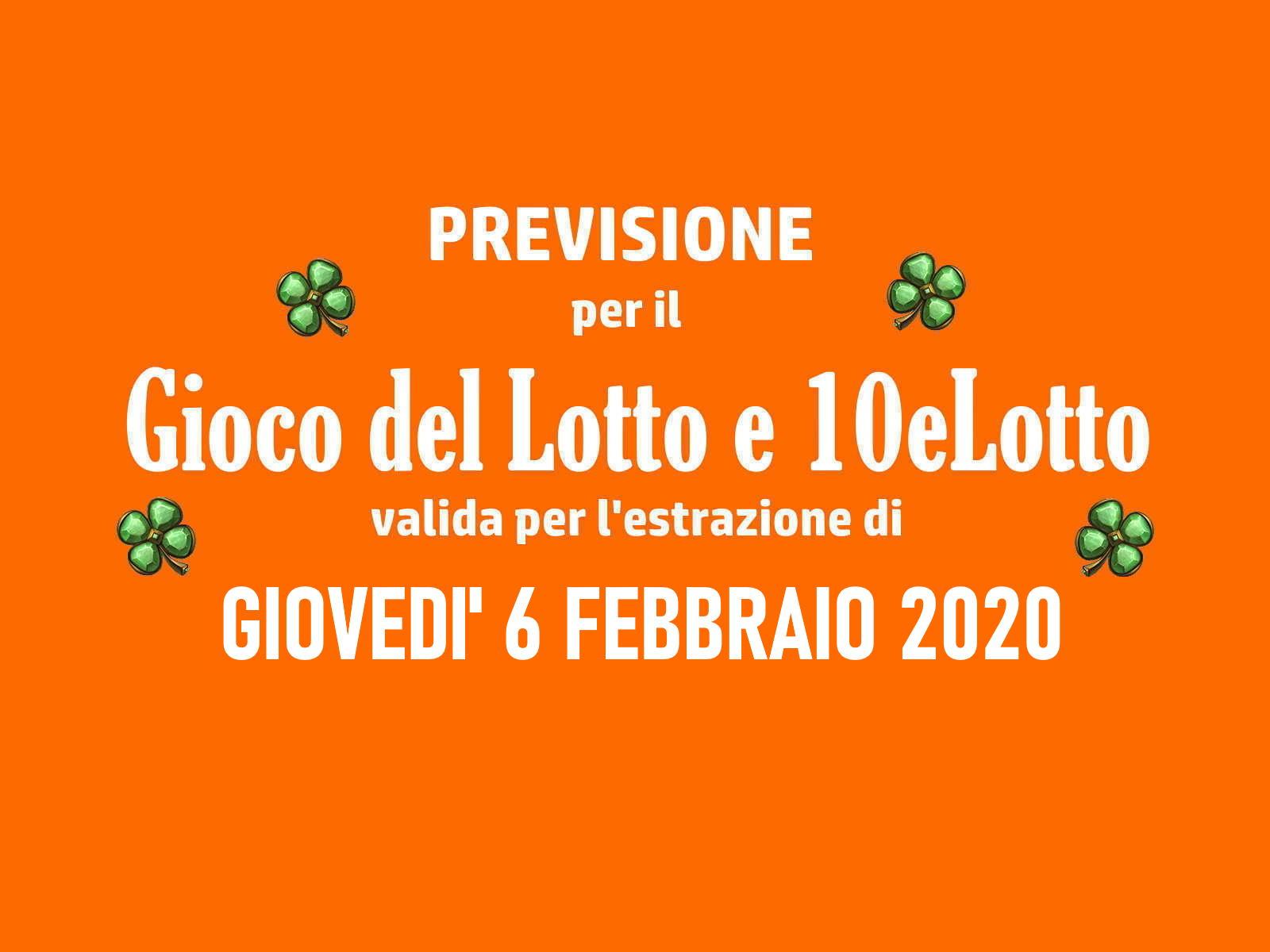 Previsione Lotto 6 Febbraio 2020