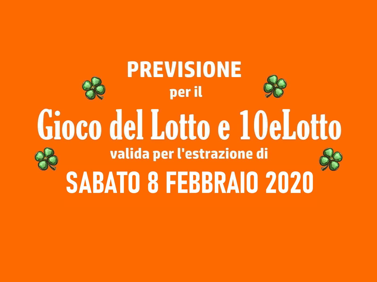 Previsione Lotto 8 Febbraio 2020