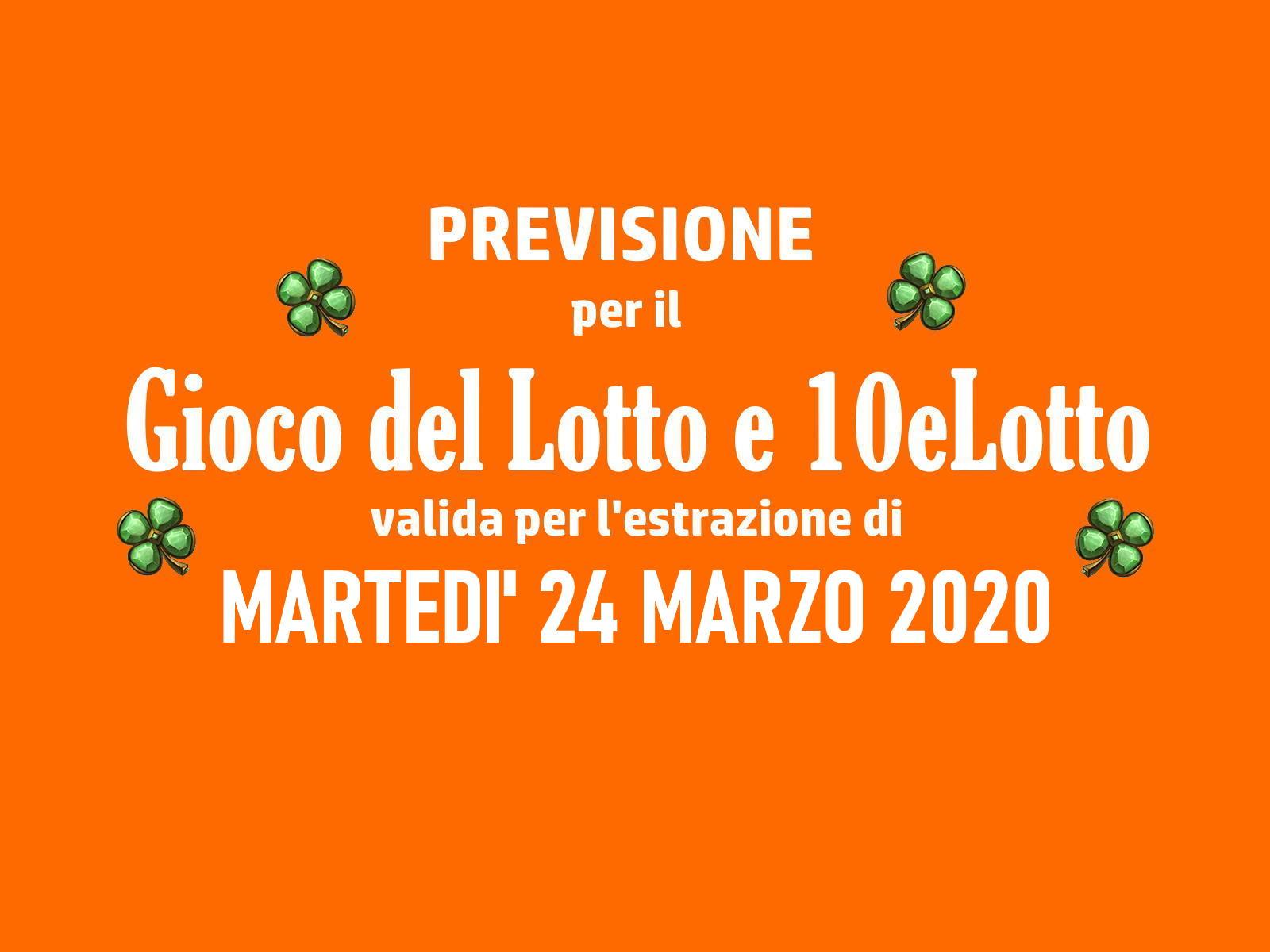 Previsione Lotto 24 Marzo 2020