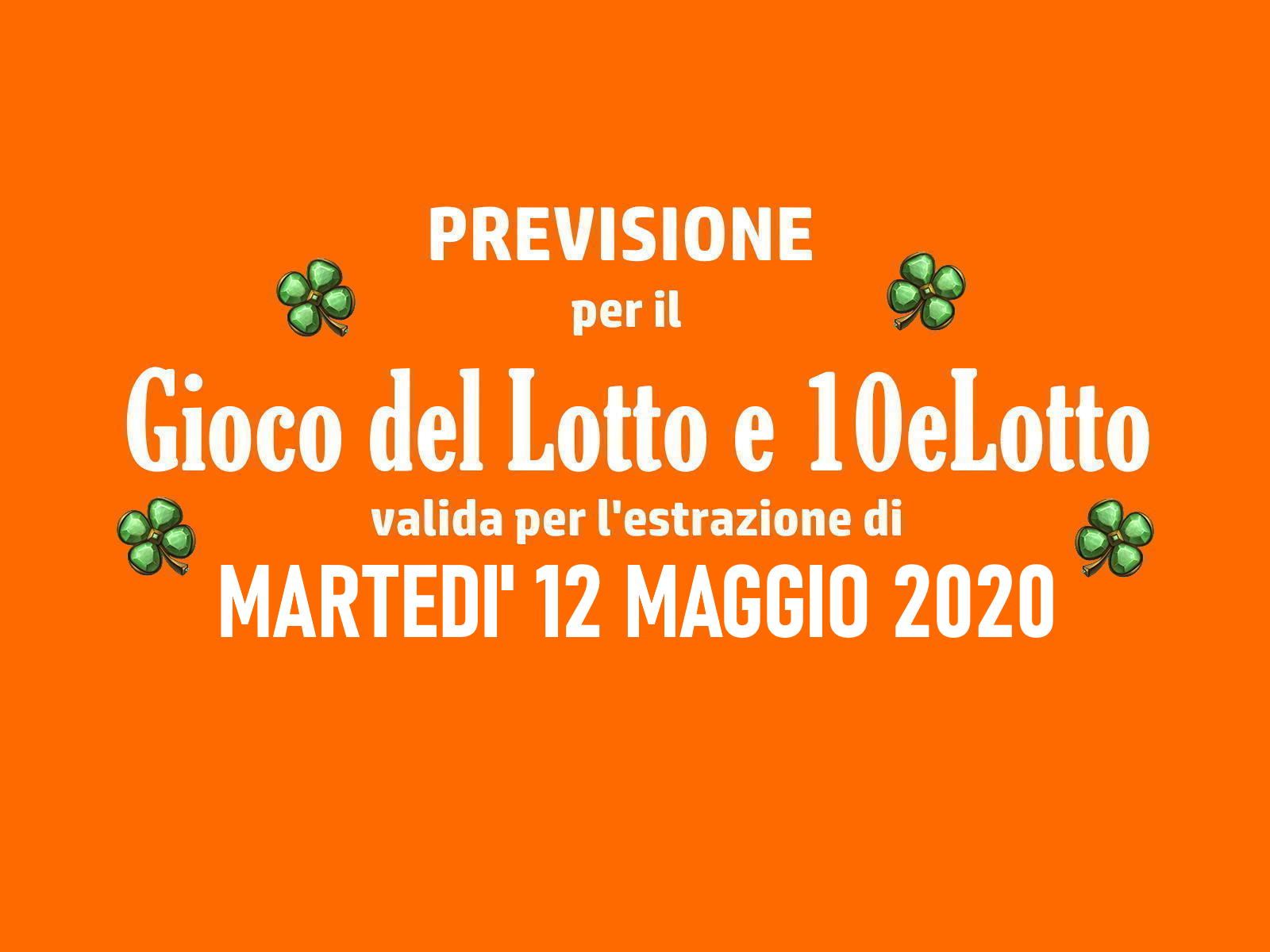 Previsione Lotto 12 Maggio 2020