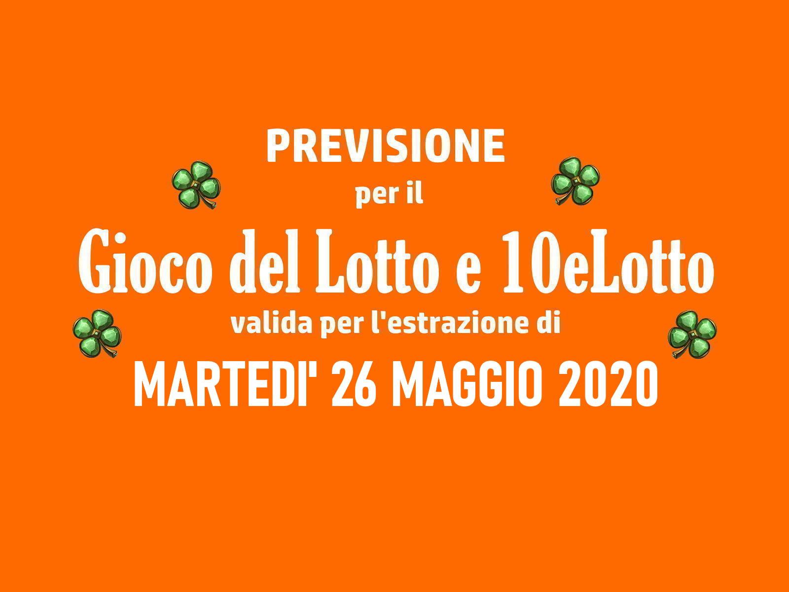 Previsione Lotto 26 Maggio 2020