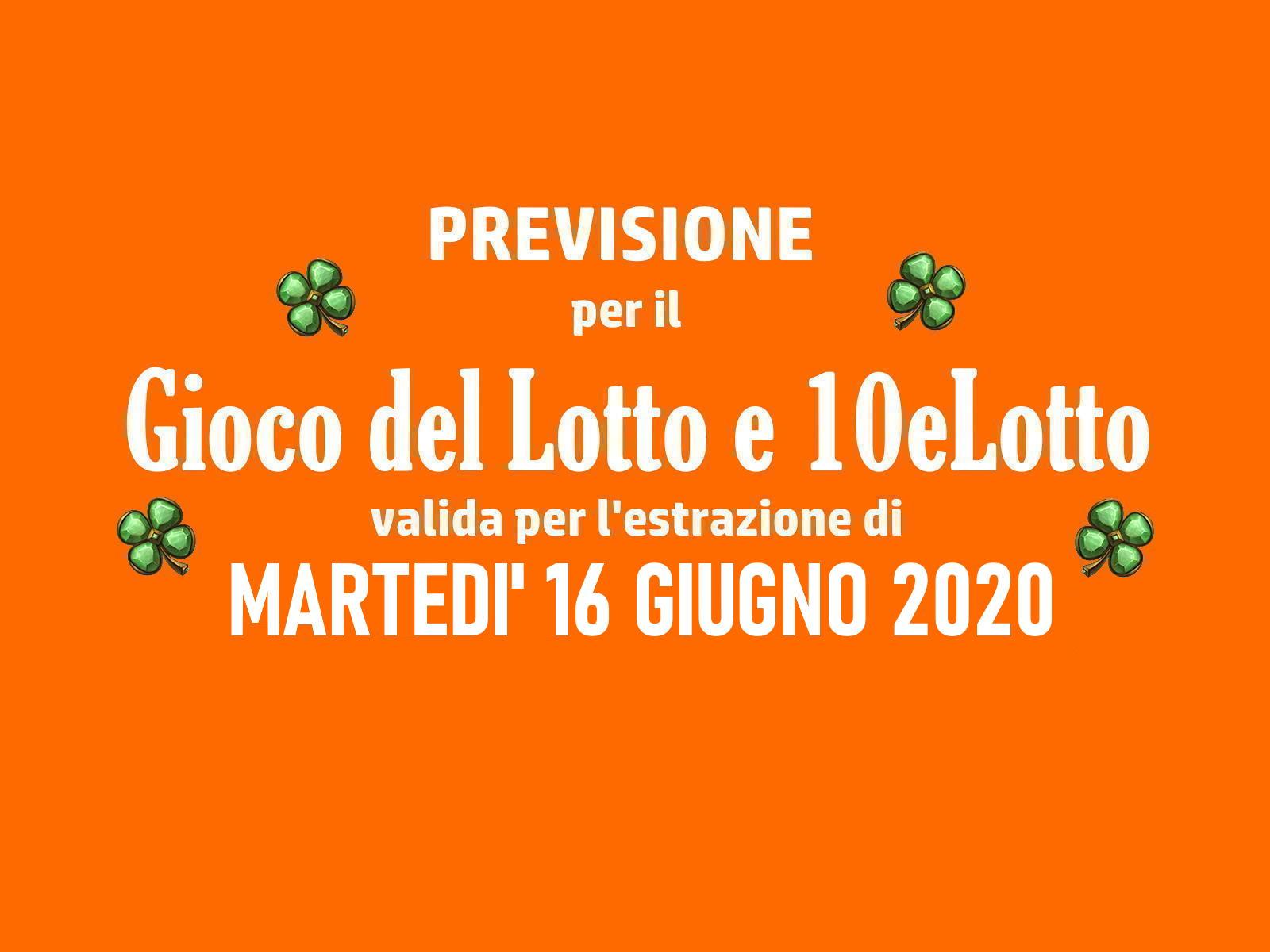 Previsione Lotto 16 Giugno 2020