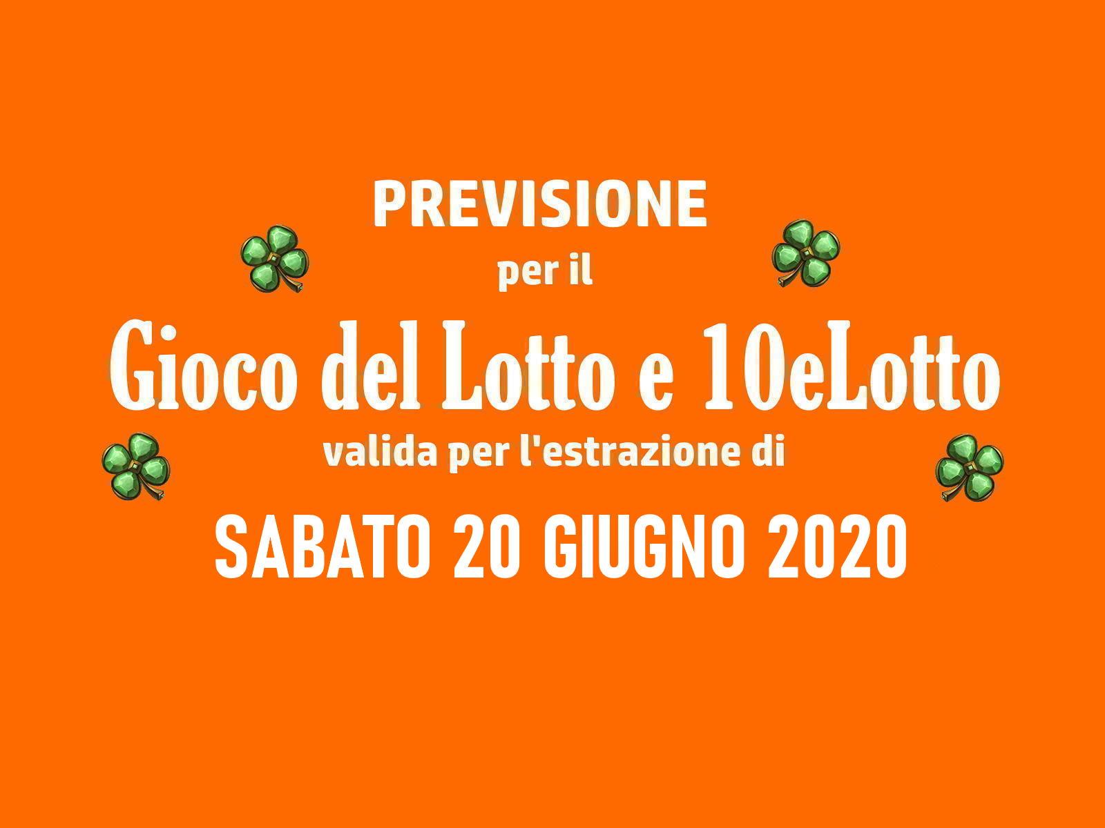 Previsione Lotto 20 Giugno 2020