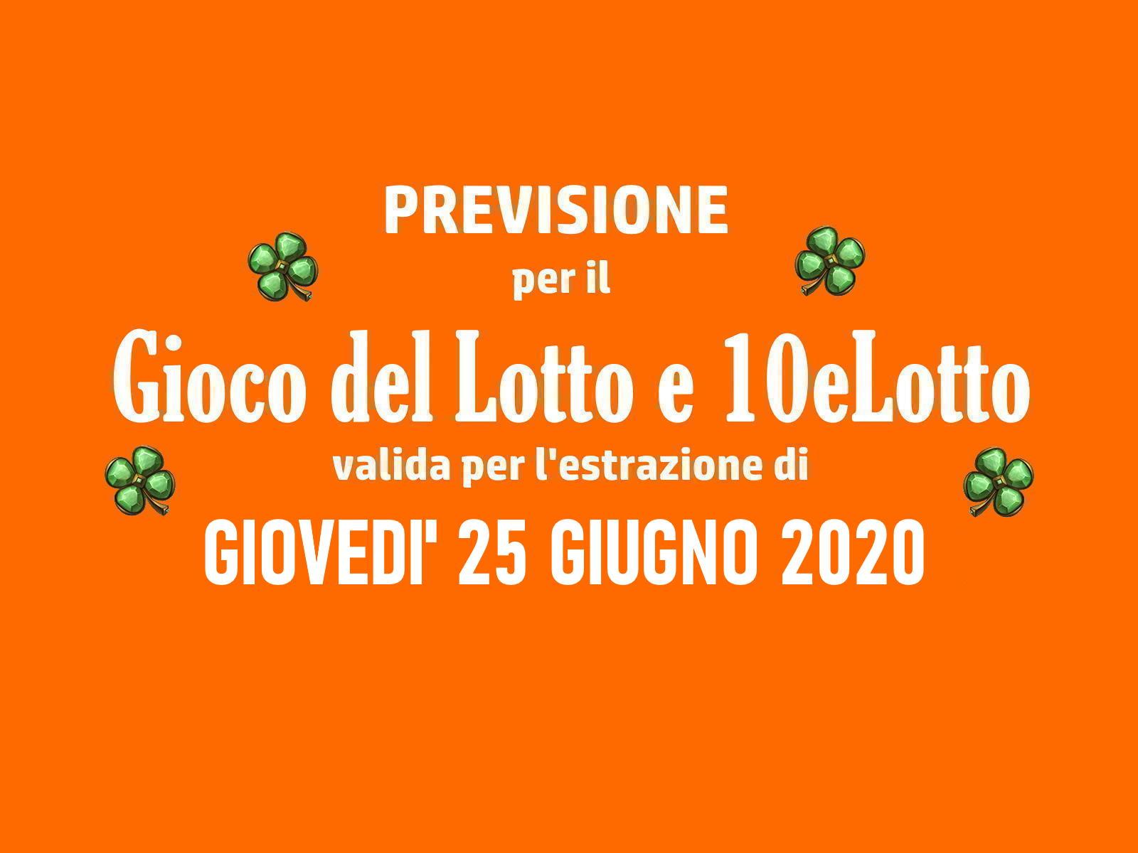 Previsione Lotto 25 Giugno 2020