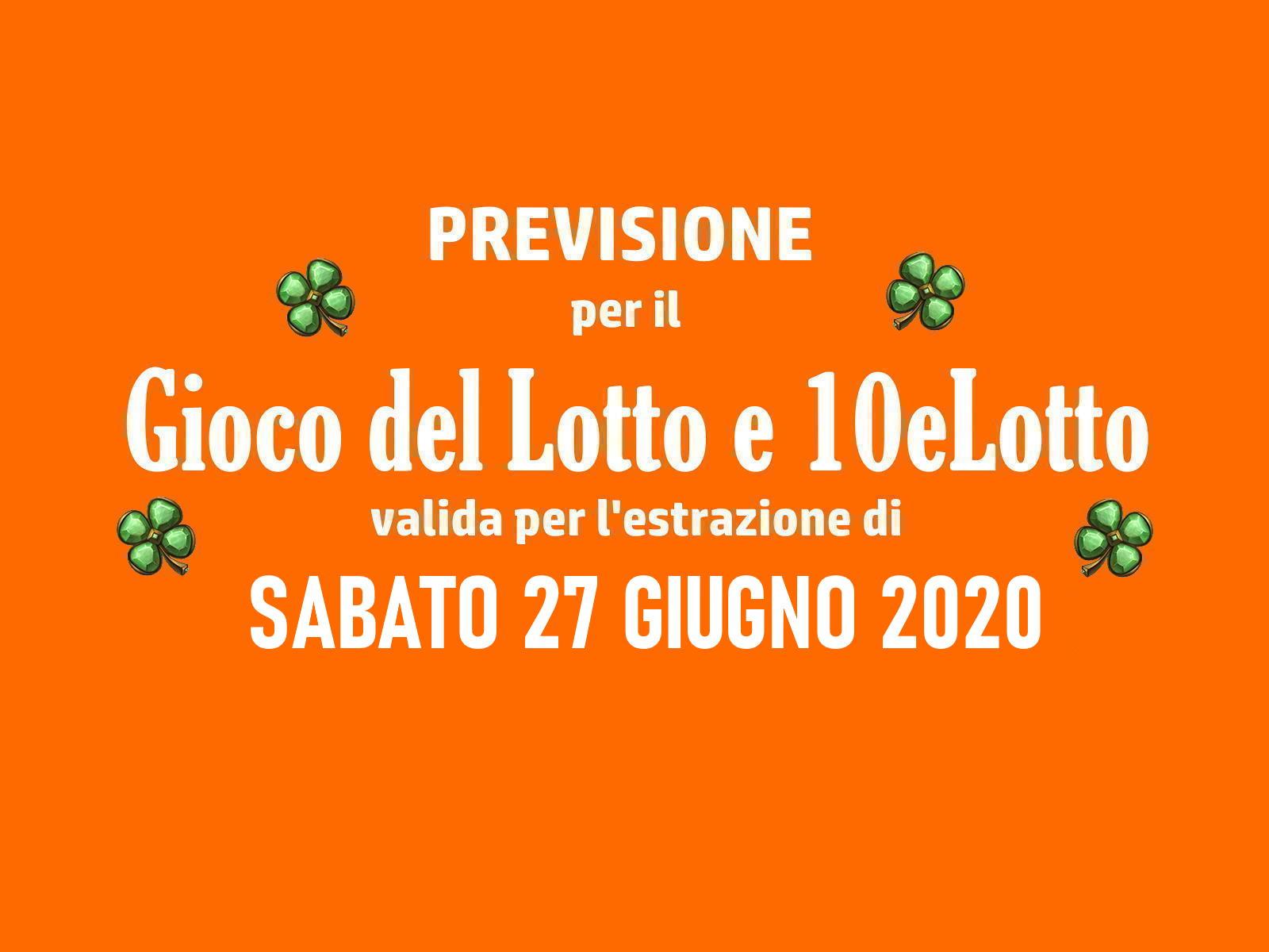 Previsione Lotto 27 Giugno 2020