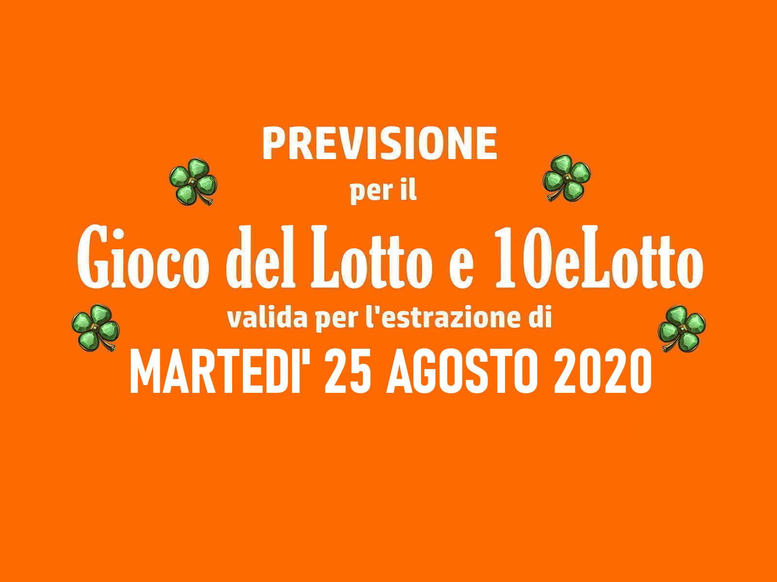 Previsione Lotto 25 Agosto 2020
