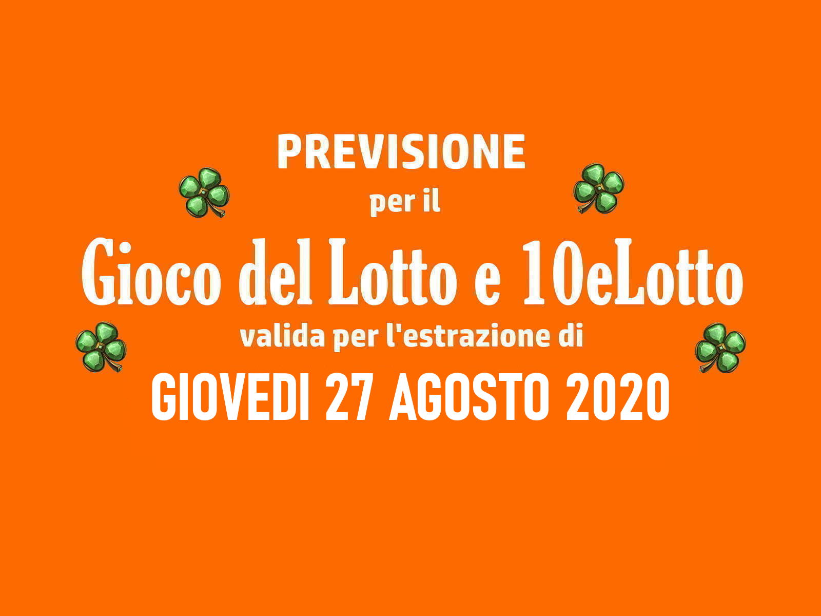 Previsione Lotto 27 Agosto 2020