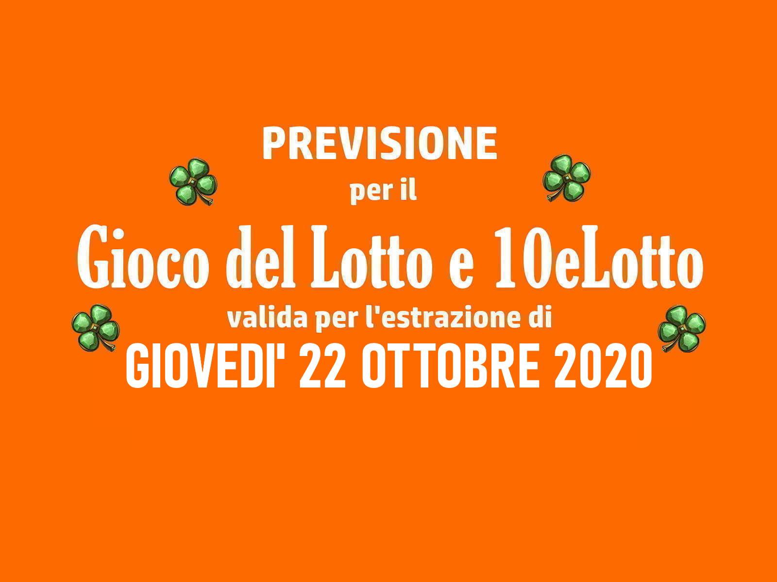 Previsione Lotto 22 Ottobre 2020