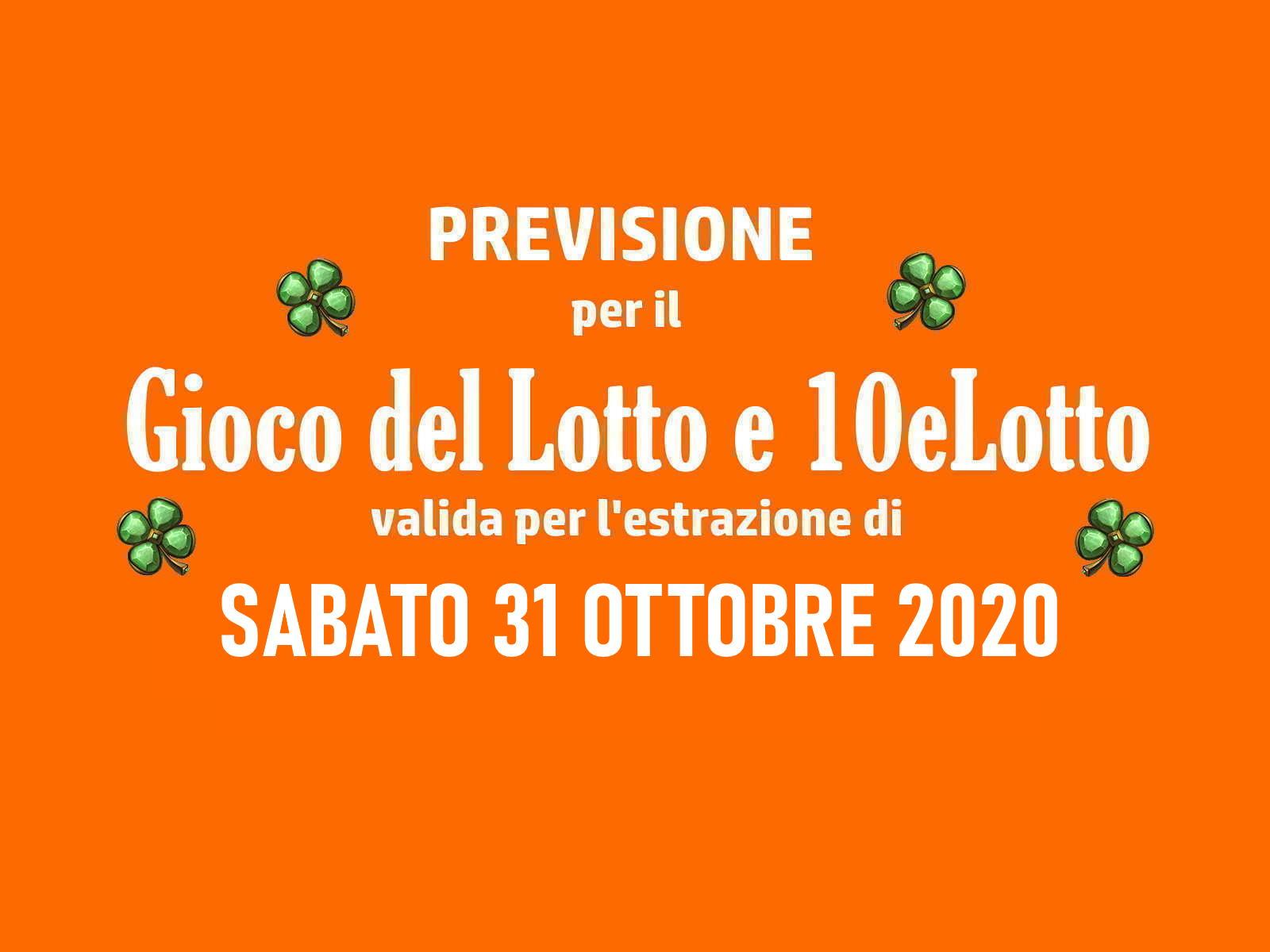 Previsione Lotto 31 Ottobre 2020