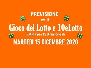 Previsione Lotto 15 Dicembre 2020