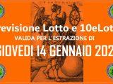 PREVISIONE LOTTO e 10eLotto n°6 di GIOVEDI 14 GENNAIO 2021