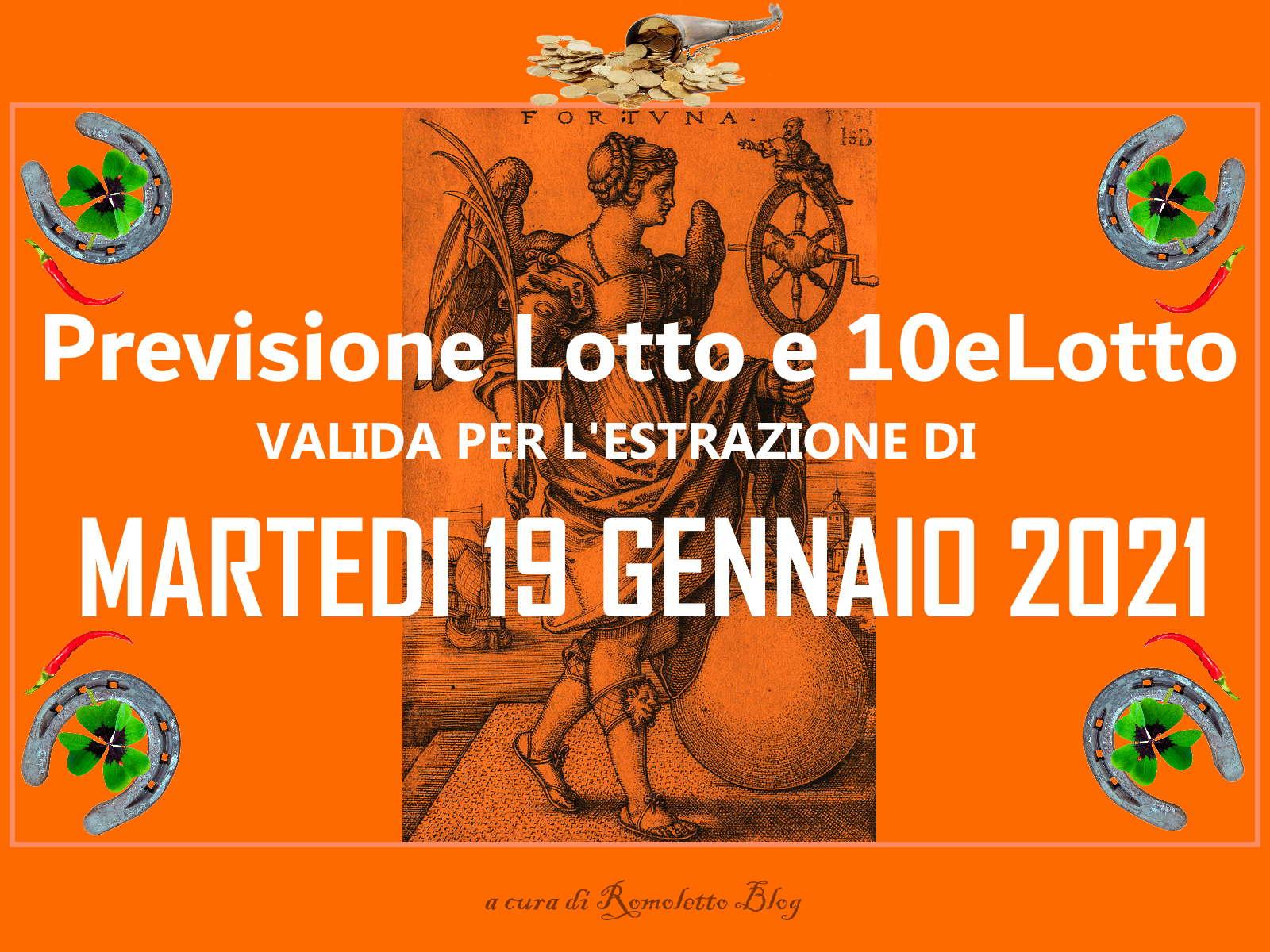 Previsione Lotto e 10eLotto del 19 Gennaio 2021