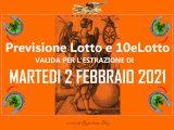 PREVISIONE LOTTO e 10eLotto n°14 di MARTEDI 2 FEBBRAIO 2021