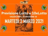 PREVISIONE LOTTO e 10eLotto n°26 di MARTEDI 2 MARZO 2021