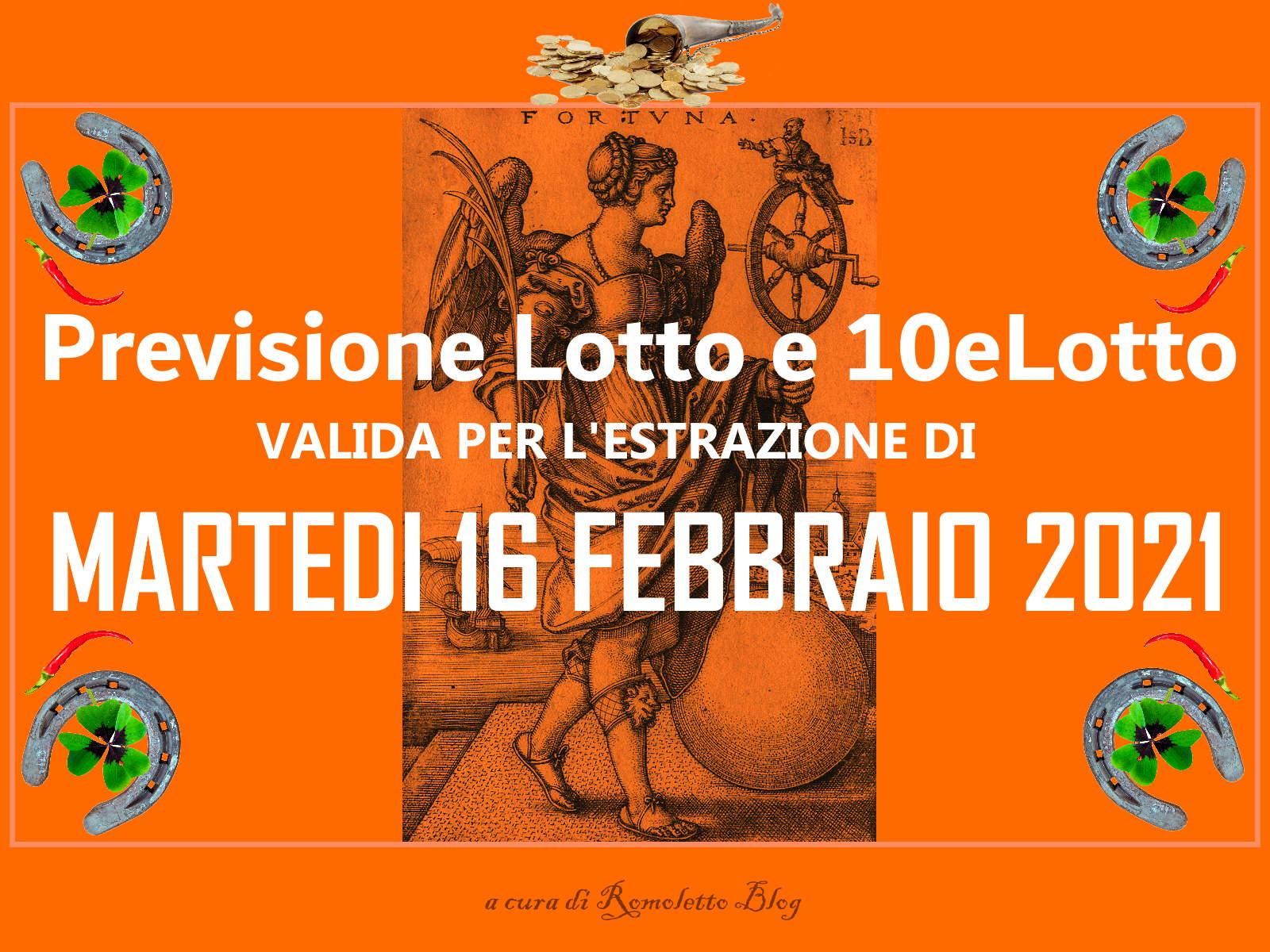 Previsione Lotto e 10eLotto del 16 Febbraio 2021
